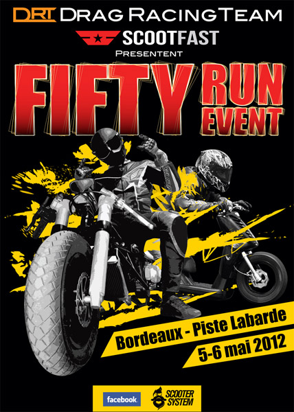 Le Fifty Run Event 2012, en mai sur la piste Labarde de Bordeaux avec la Drag Racing Team et Scoot Fast